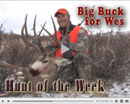 Big Buck for Wes - Hunt of the Week Episode #20 at MonsterHuntClips.com