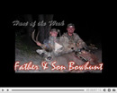 Father/Son Fun Archery Hunt - Hunt of the Week Episode #25 at MonsterHuntClips.com
