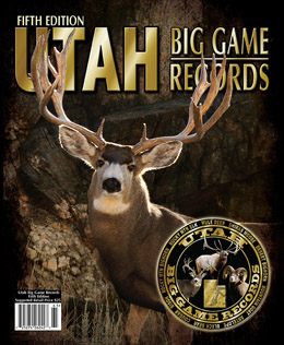 Utah Big Game Records (Fifth Edition)